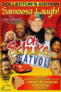 Oh Schuks... I'm Gatvol (2004)