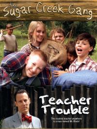 Sugar Creek Gang: Teacher Trouble (2005)