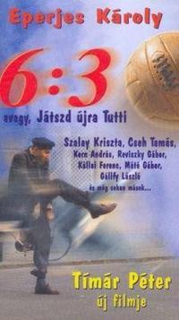 6:3, avagy játszd újra, Tutti! (1999)