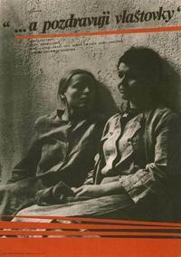 ...a pozdravuji vlastovky (1972)