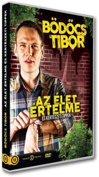 Bödőcs Tibor: Az élet értelme és kertészeti tippek (2013)
