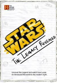 Star Wars: The Legacy Revealed (2007)