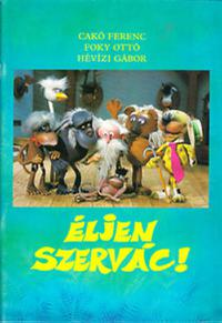 Éljen Szervác! (1986)