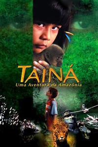 Tainá: Uma Aventura na Amazônia (2000)