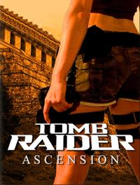 Tomb Raider Ascension (2007)