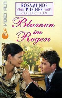 Rosamunde Pilcher: Blumen im Regen (2001)