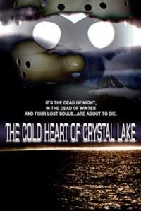 The Cold Heart of Crystal Lake (2003)