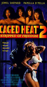 Caged Heat II: Stripped of Freedom (1994)