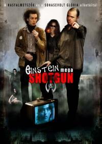Einstein mega Shotgun (2003)