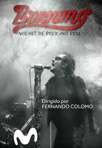 Burning. Noches de rock and roll (2018)
