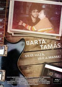 Barta Tamás: Siess haza, vár a mama! (2020)