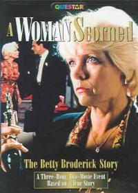 A Woman Scorned: The Betty Broderick Story (1992)