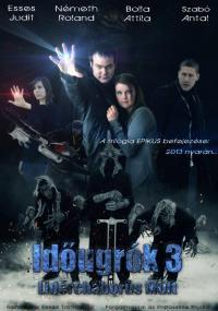 Időugrók 3 - Lidércháborús Múlt (2013)