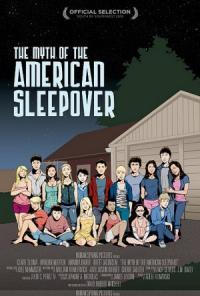 The Myth of the American Sleepover (2010)