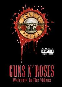 Guns N' Roses: Welcome to the Videos (1998)