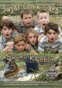 Sugar Creek Gang: Swamp Robber (2004)
