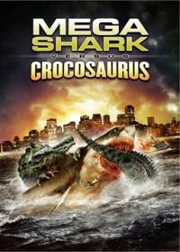 Mega Shark vs Crocosaurus (2010)
