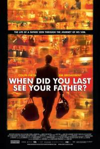 And When Did You Last See Your Father? (2007)