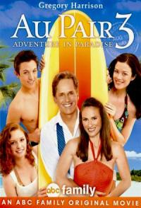 Au Pair 3: Adventure in Paradise (2009)