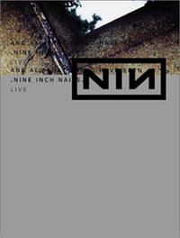 Nine Inch Nails Live: And All That Could Have Been (2002)