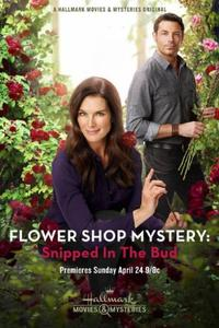 Flower Shop Mystery: Snipped in the Bud (2016)